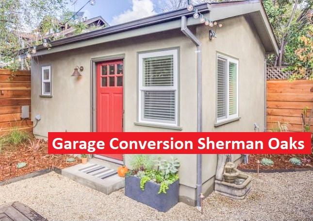 Garage Conversion Sherman Oaks Adu General Contractor
